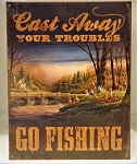 Tin Sign - Cast Away Your Troubles GO FISHING